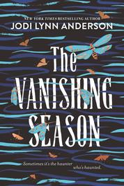 The Vanishing Season by Jodi Lynn Anderson Cover