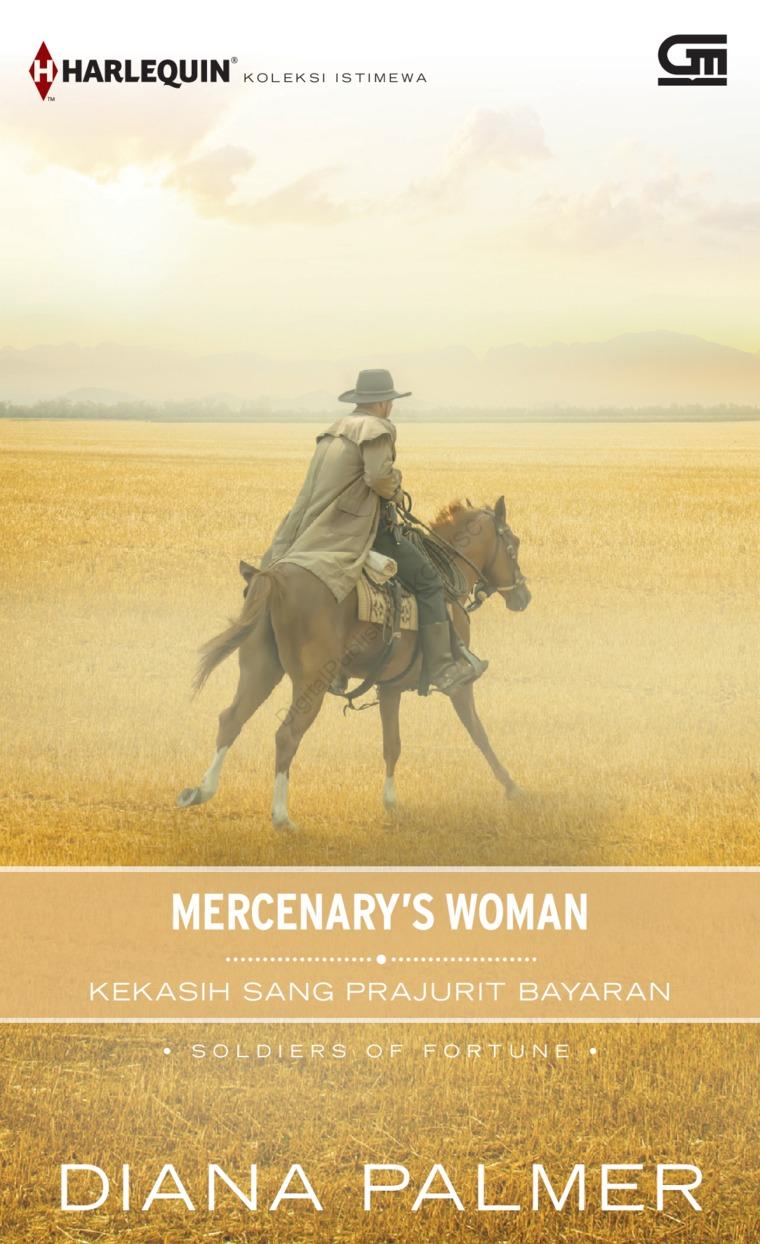 Buku Digital Harlequin Koleksi Istimewa: Kekasih Sang Prajurit Bayaran (Mercenary's Woman) oleh Diana Palmer