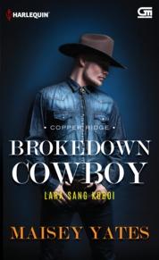 Harlequin: Lara Sang Koboi (Brokedown Cowboy) by Maisey Yates Cover