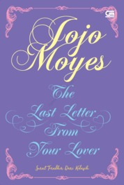 Surat Terakhir dari Kekasih (The Last Letter from Your Lover) by Jojo Moyes Cover