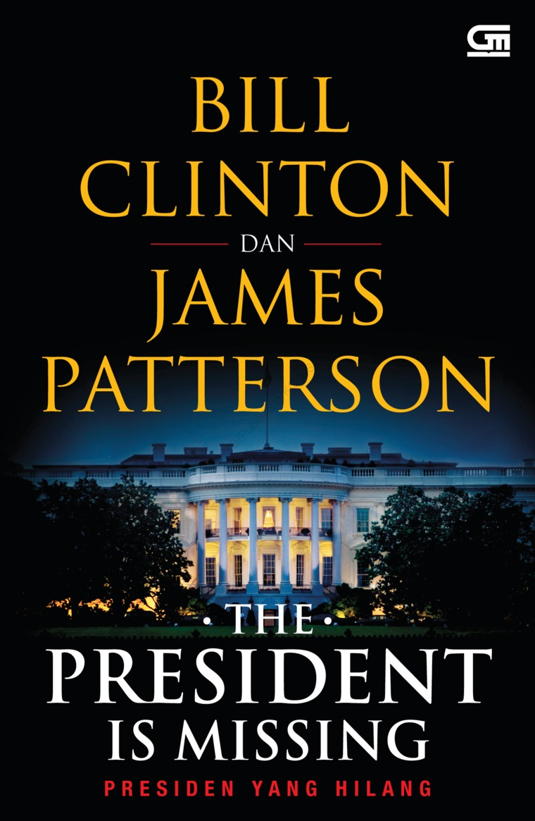 Presiden yang Hilang (The President is Missing) by James Patterson, Bill Clinton Digital Book