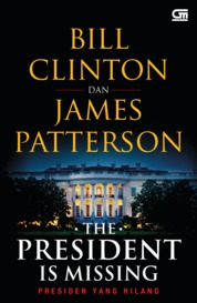Presiden yang Hilang (The President is Missing) by James Patterson, Bill Clinton Cover