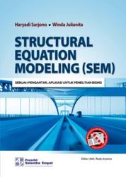 Cover Structural Equation Modeling (SEM): Sebuah Pengantar, Aplikasi untuk Penelitian Bisnis oleh Haryadi Sarjono, Winda Julianita