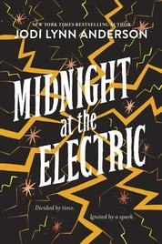 Midnight at the Electric by Jodi Lynn Anderson Cover