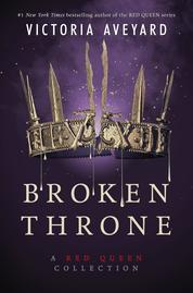 Cover Broken Throne: A Red Queen Collection oleh Victoria Aveyard