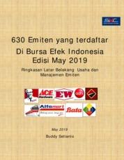 630 Emiten yang terdaftar Di Bursa Efek Indonesia Edisi May 2019 by Buddy Setianto Cover