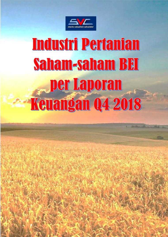 Industri Pertanian Saham-saham BEI per Laporan Keuangan Q4 2018 by Buddy Setianto Digital Book