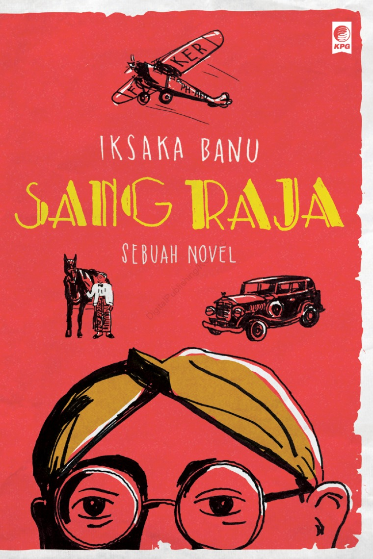 Buku Digital Sang Raja oleh Iksaka Banu