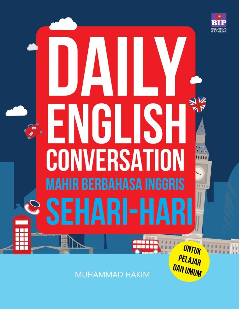 Daily English Conversation : Mahir Bahasa Inggris Sehari-Hari by Muhammad Hakim Digital Book