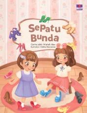 Sepatu Bunda (Kumpulan Cerita Budi Pekerti 1) by Watiek Ideo Cover