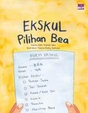 Ekskul Pilihan Bea (Kumpulan Cerita Budi Pekerti 1) by Watiek Ideo Cover