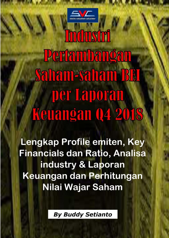 Buku Digital Saham-Saham Mining industry per Laporan Keuangan Q4 2018 oleh Buddy Setianto