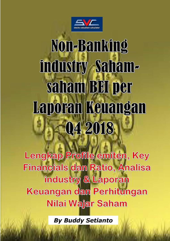 Buku Digital Saham-Saham Non Banking Industri di BEI per Laporan Keuangan Q4 2018 oleh Buddy Setianto