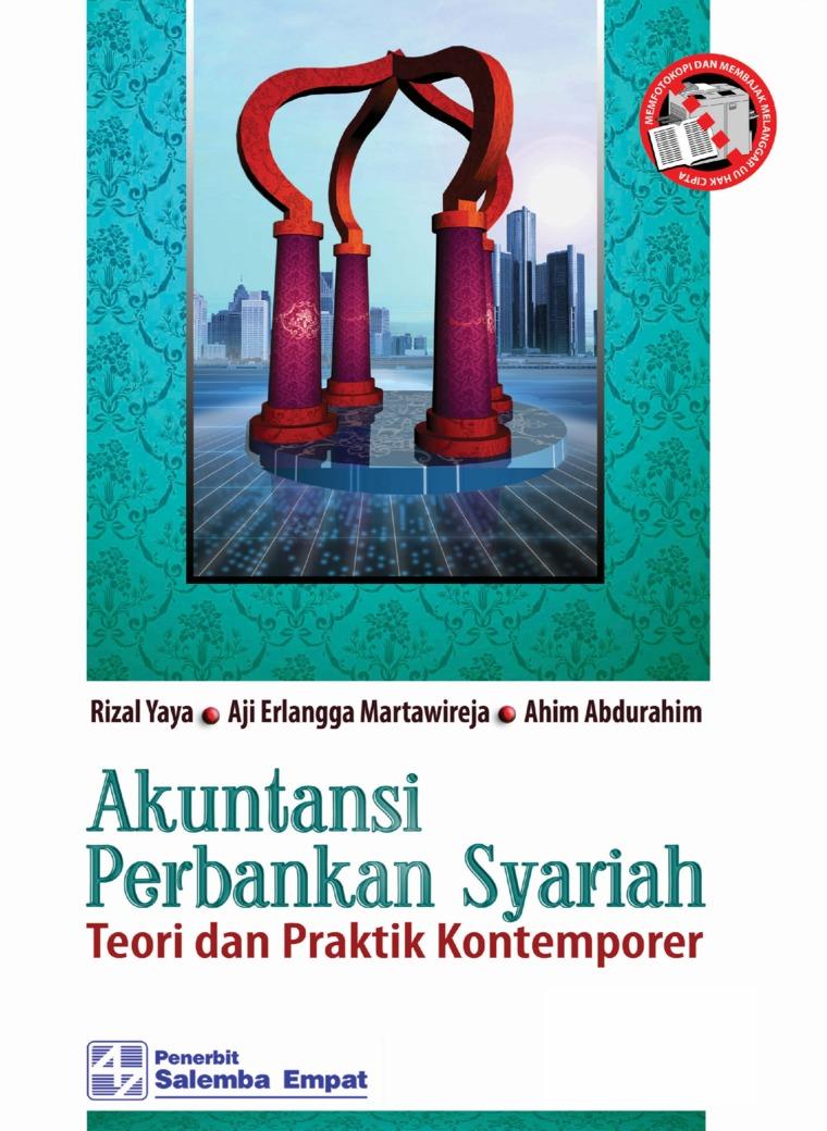Akuntansi Perbankan Syariah: Teori dan Praktik Kontemporer by Rizal Yaya, Erlangga Martawireja, Ahim Abdurahim Digital Book