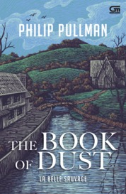 Cover The Book of Dust : La Belle Sauvage oleh Philip Pullman