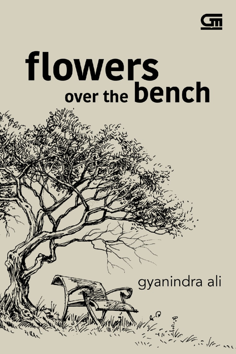 Flowers Over the Bench - Puisi by Gyanindra Ali Digital Book