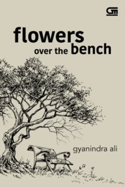Flowers Over the Bench - Puisi by Gyanindra Ali Cover