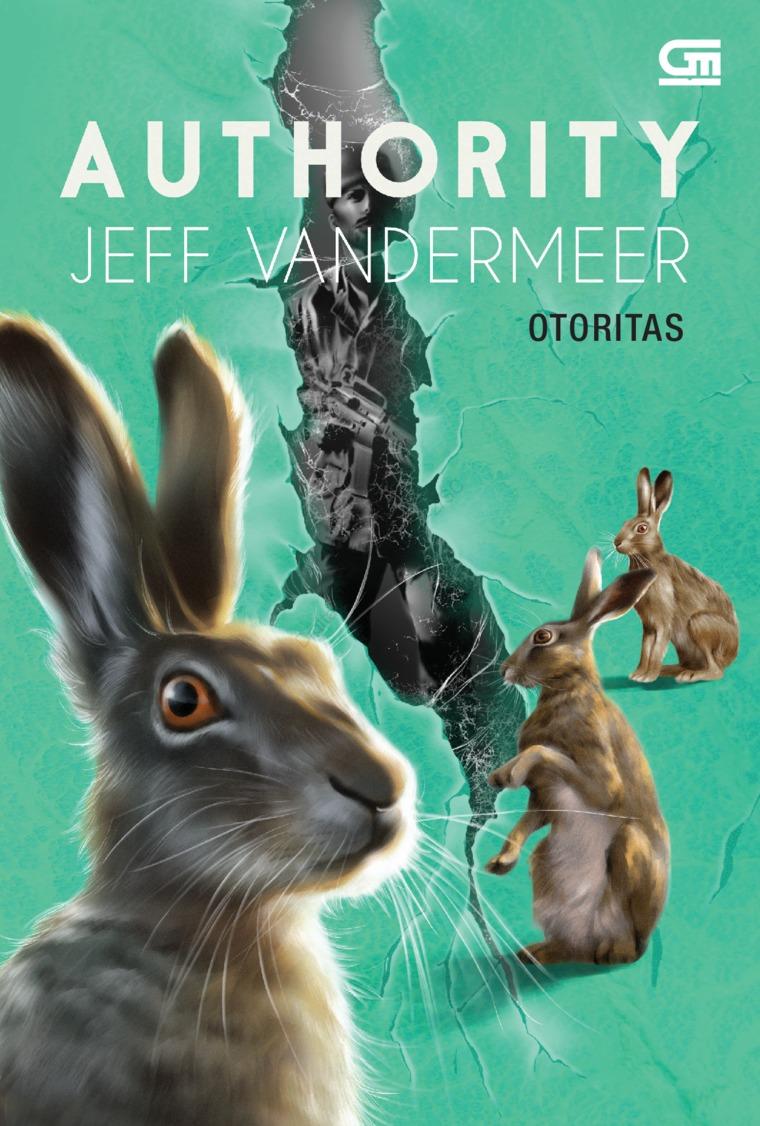 Otoritas (Authority) - Lanjutan Pemusnahan (Annihilation) by Jeff Vandermeer Digital Book