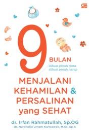 Cover Menjalani Kehamilan & Persalinan yang Sehat oleh dr. Irfan Rahmatullah, Sp. OG