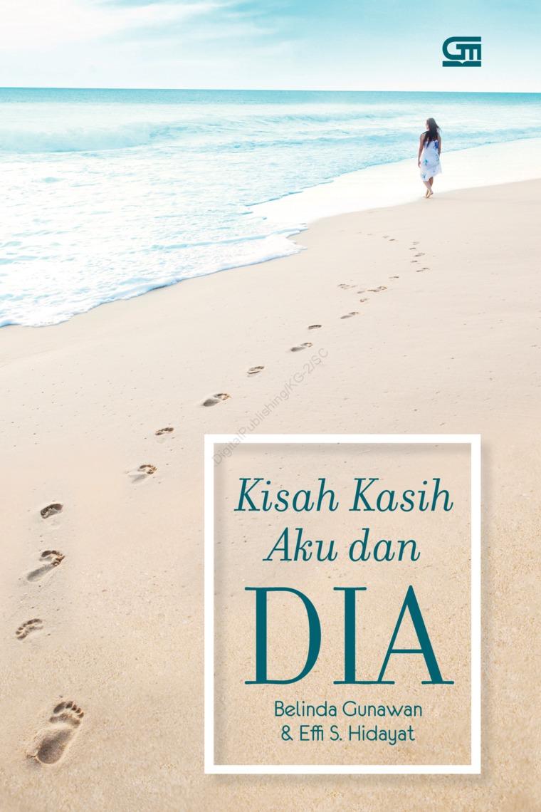 Kisah Kasih Aku dan DIA by Belinda Gunawan & Effi S. Hidayat Digital Book