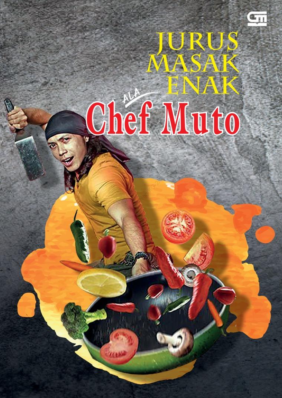 Jurus Masak Enak ala Chef Muto by Mutofik Digital Book