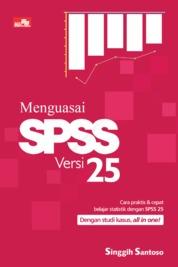 Cover Menguasai SPSS Versi 25 oleh Singgih Santoso