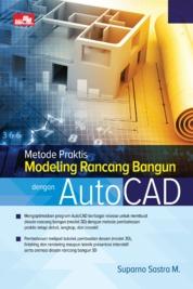 Cover Metode Praktis Modeling Rancang Bangun dengan AutoCAD oleh Suparno Sastra M.