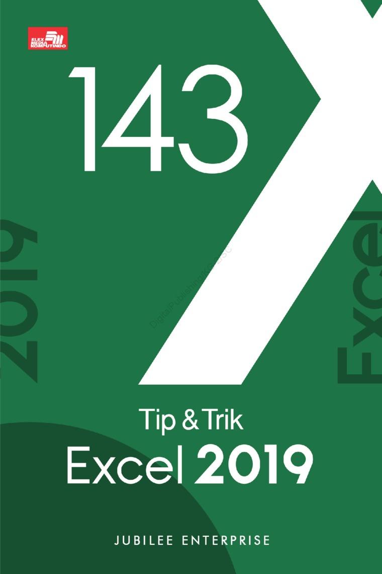 143 Tip & Trik Excel 2019 by Jubilee Enterprise Digital Book