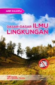 Dasar-Dasar Ilmu Lingkungan by Arif Zulkifli dkk Cover