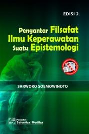Cover Pengantar Filsafat Ilmu Keperawatan: Suatu Epistemologi Edisi ke-2 oleh Sarwoko Soemowinoto