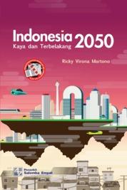 Cover Indonesia 2050: Kaya dan Terbelakang oleh Ricky Virona Martono