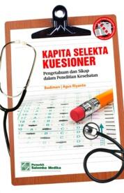 Cover Kapita Selekta Kuesioner: Pengetahuan dan Sikap dalam Penelitian Kesehatan oleh Budiman, Agus Riyanto