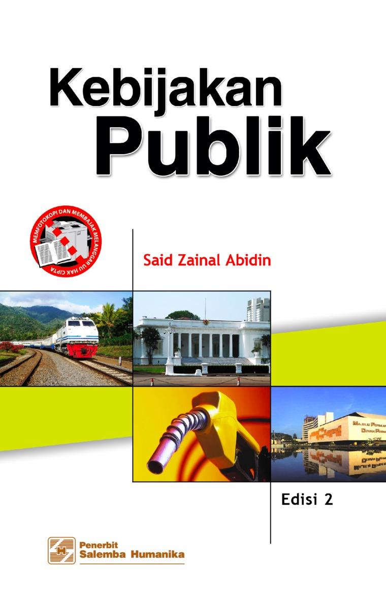 Buku Digital Kebijakan Publik Edisi ke-2 oleh Said Zainal Abidin