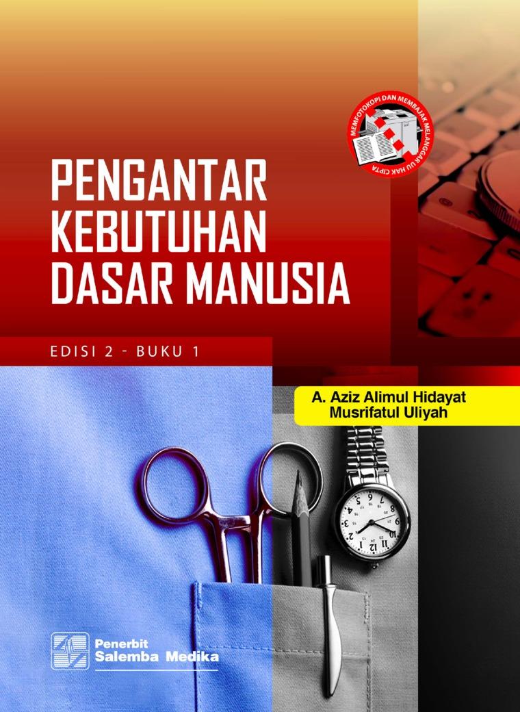 Pengantar Kebutuhan Dasar Manusia Edisi ke-2 - Buku 1 by A. Aziz Alimul Hidayat, Musrifatul Uliyah Digital Book