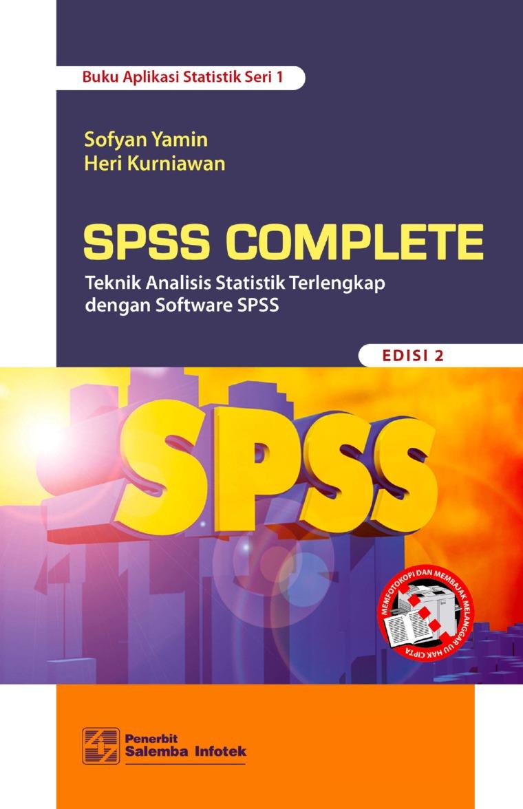 SPSS Complete: Teknik Analisis Statistik Terlengkap dengan Software SPSS Edisi ke-2 by Sofyan Yamin, Heri Kurniawan Digital Book