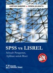 SPSS vs LISREL: Sebuah Pengantar, Aplikasi untuk Riset by Haryadi Sarjono, Winda Julianita Cover