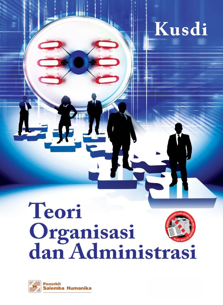 Buku Digital Teori Organisasi dan Administrasi oleh Kusdi