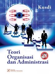 Cover Teori Organisasi dan Administrasi oleh Kusdi