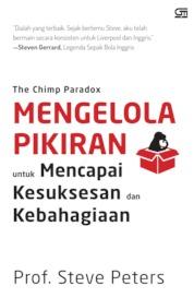 Cover The Chimp Paradox: Mengelola Pikiran untuk Mencapai Kesuksesan dan Kebahagiaan oleh Steve Peters