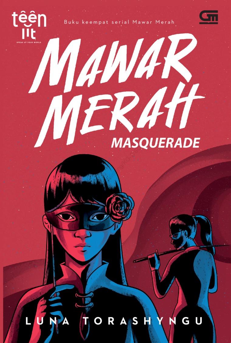 Buku Digital TeenLit: Mawar Merah#4: Masquerade oleh Luna Torashyngu