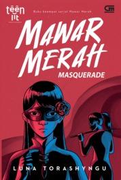 Cover TeenLit: Mawar Merah#4: Masquerade oleh Luna Torashyngu