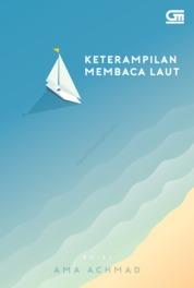 Cover Keterampilan Membaca Laut *Puisi oleh Ama Achmad