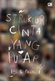 Struktur Cinta yang Pudar *Puisi by Ibe S. Palogai Cover