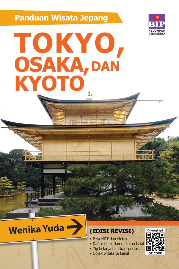 PANDUAN WISATA JEPANG, TOKYO, KYOTO, DAN OSAKA (EDISI REVISI) by Wenika Yuda Digital Book
