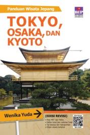 PANDUAN WISATA JEPANG, TOKYO, KYOTO, DAN OSAKA (EDISI REVISI) by Wenika Yuda Cover