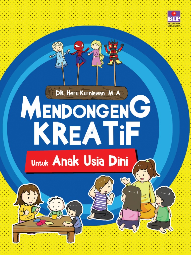 MENDONGENG KREATIF UNTUK ANAK USIA DINI by Heru Kurniawan Digital Book