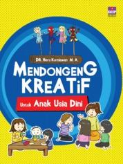 Cover MENDONGENG KREATIF UNTUK ANAK USIA DINI oleh Heru Kurniawan