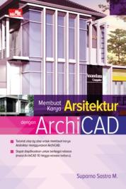 Cover Membuat Karya Arsitektur dengan ArchiCAD oleh Suparno Sastra M.