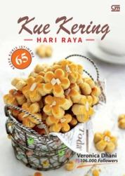 Cover Kue Kering Hari Raya: 65 Resep Kukis Istimewa oleh Veronica Dhani