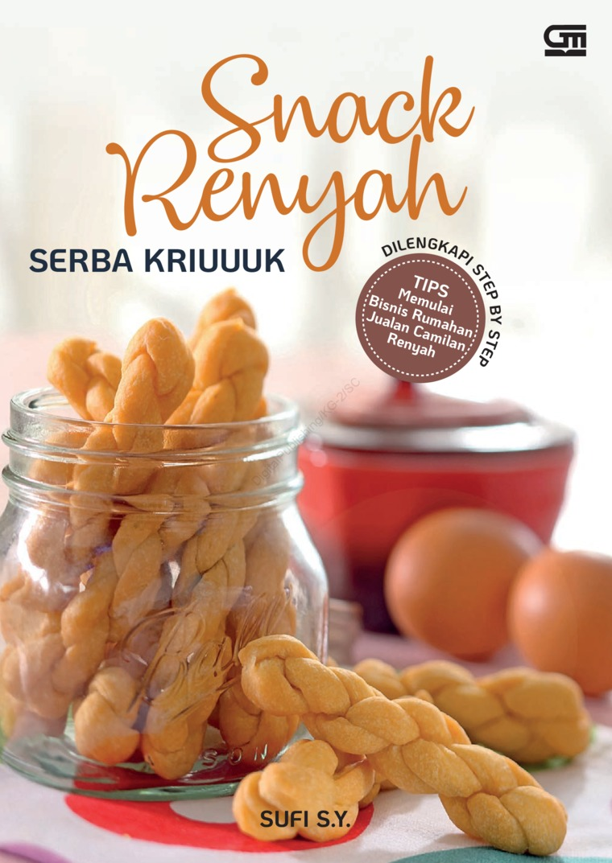 Snack Renyah Serba Kriuk by Sufi S.Yahyono Digital Book